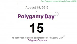 August 19 2015 is Polygamy Day 15