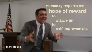 Humanity requires the hope of reward to inspire us - Anti-Socialist - Mark Henkel
