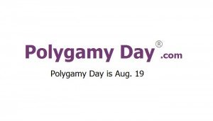 Polygamy Day is August 19