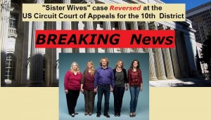BREAKING NEWS Sister Wives case REVERSED at US Circuit Court of Appeals for the 10th District - 700x400