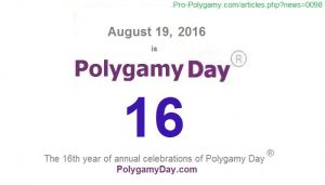 August 19 2016 is Polygamy Day 16