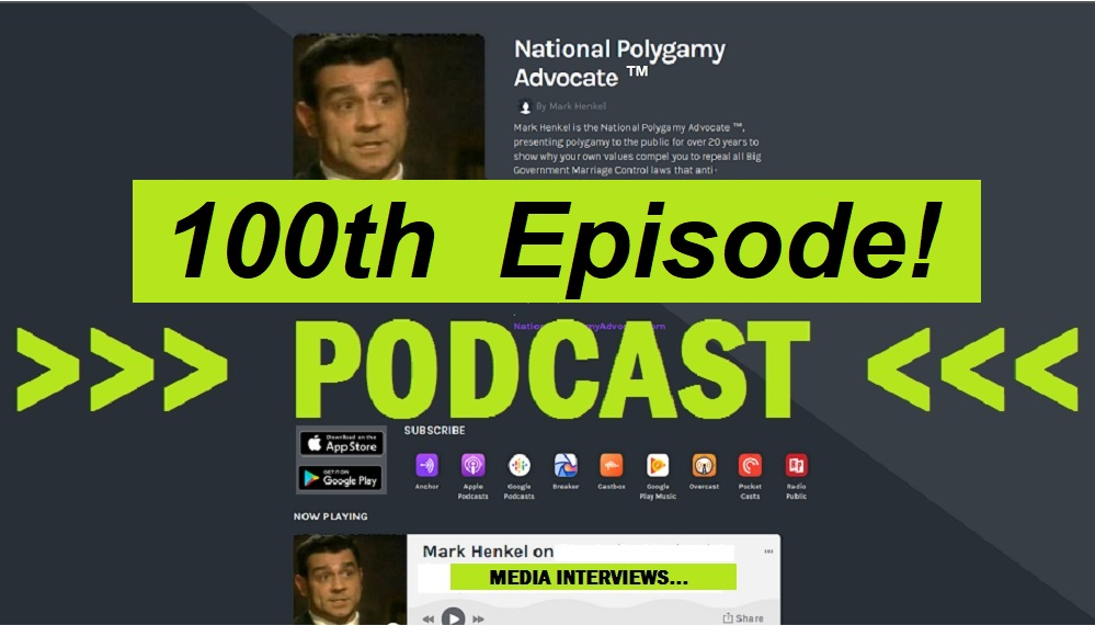100th Episode at National Polygamy Advocate PODCAST